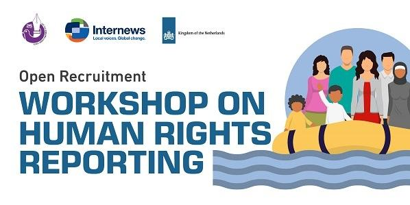 "Open Recruitment : ""Workshop on Human Rights Reporting"""