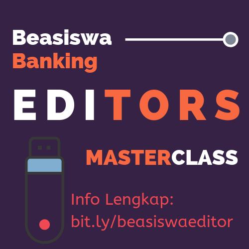 Beasiswa Banking Editors Masterclass