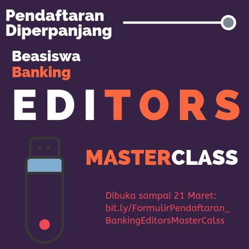 Pendaftaran Diperpanjang: Beasiswa Banking Editors Masterclass