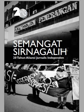 Semangat Sirnagalih - Sejarah Aliansi Jurnalis Independen